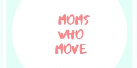 Moms Who Move STRATFORD Launch Party! tickets