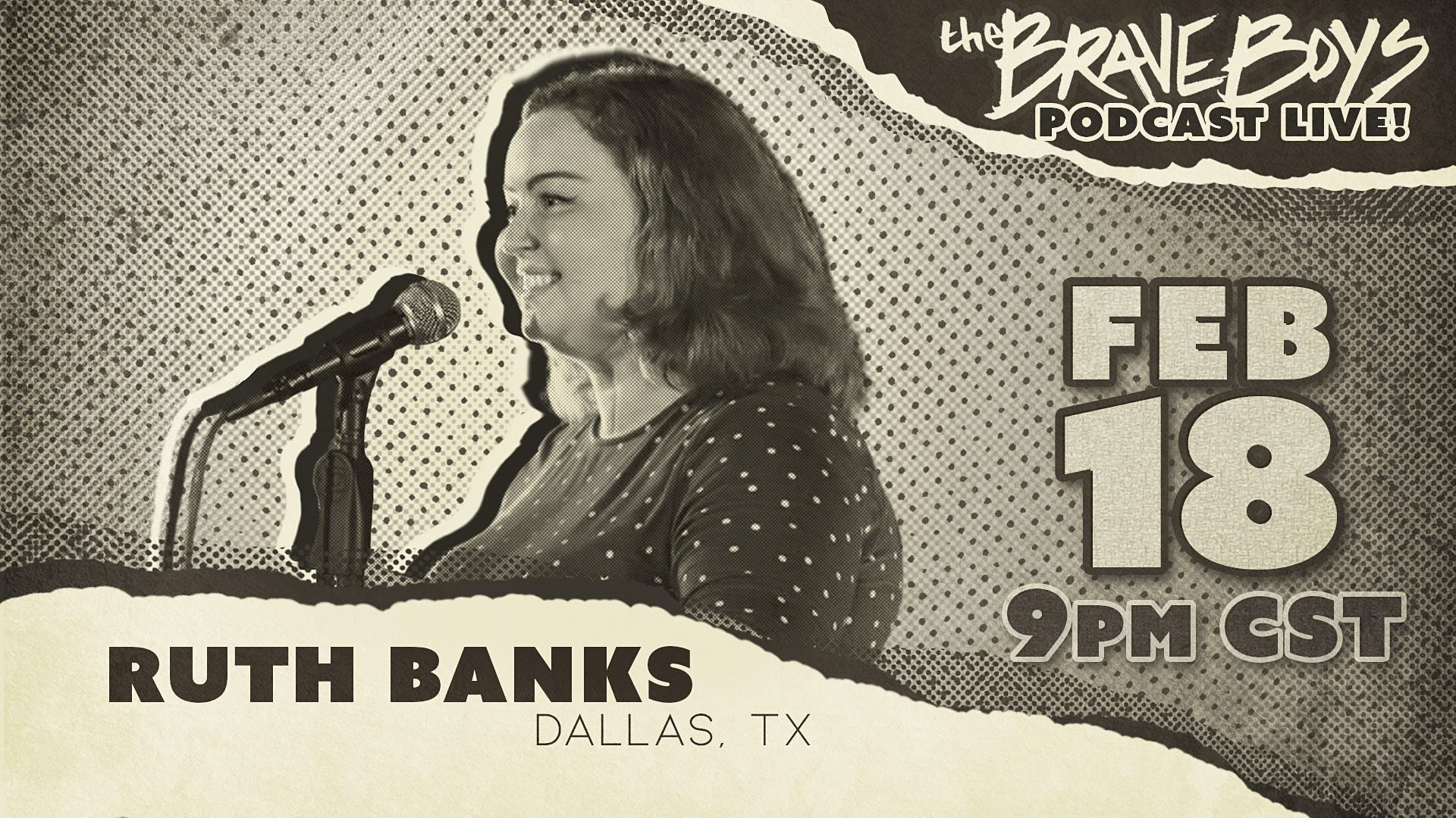 Brave Boys Comedy Podcast Live! feat. Ruth Banks
