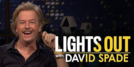 """""""Lights Out"""" with David Spade Comedy LIVE studio audience tickets"""