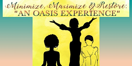 """Minimize Maximize Restore - """"An Oasis Experience"""" tickets"""