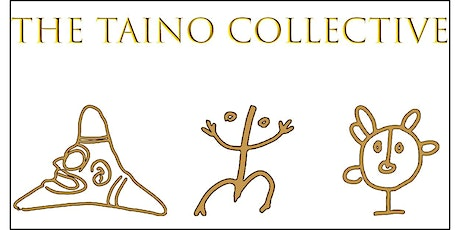 The Taino Collective - Stories and Myths tickets