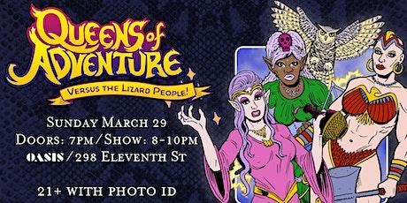 Queens of Adventure vs the Lizard People! tickets