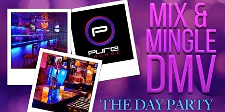 DAY PARTY: MIX & MINGLE DMV tickets