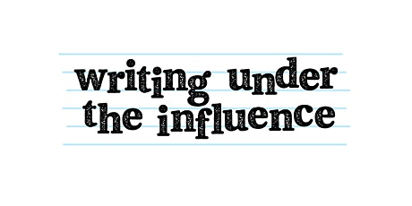 Writing Under the Influence tickets