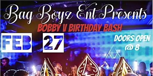 BagBoyzEnt presents Bobby V's Birthday bash 2/27/2020  at RED@28!!!
