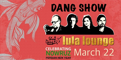 Dang Show - Nowruz - First day of spring (Persian new year) tickets