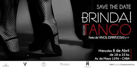 Brinda! edición Tango. Vinos , Spirits y gastronomía entradas
