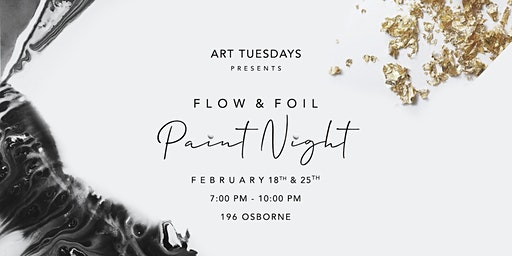 Flow and Foil Paint Nights!