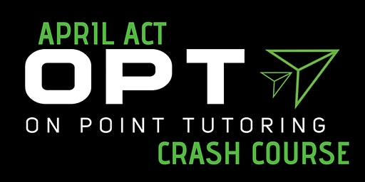 OPT April ACT Crash Course