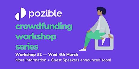 Pozible Crowdfunding Workshop Series — Workshop #2 tickets