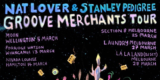 Nat Lover & Stanley Pedigree - Groove Merchants Tour NZ/AUS