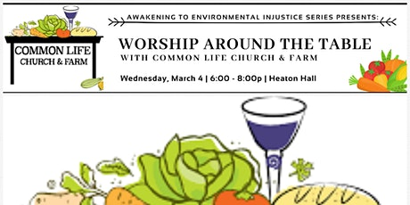 Worship Around the Table: An Awakening to Environmental Injustice Event tickets