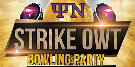 2020 Psi Nu Strike OWT Bowling Party tickets