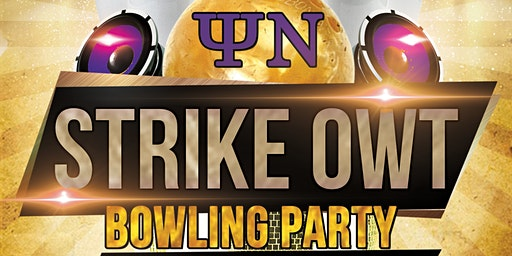 2020 Psi Nu Strike OWT Bowling Party