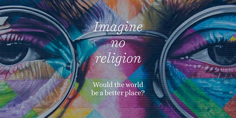 Imagine no religion: would the world be a better place? tickets