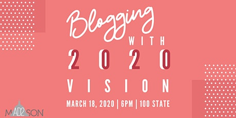 Blogging with 2020 Vision tickets