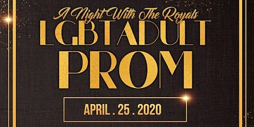 """""""A NIGHT WITH THE ROYALS"""" LGBT ADULT PROM"""