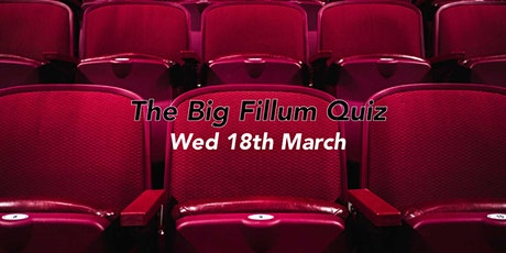 Big Fillum Quiz 18th March tickets