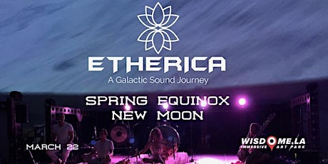 ETHERICA: A Galactic Sound Journey | Spring Equinox tickets
