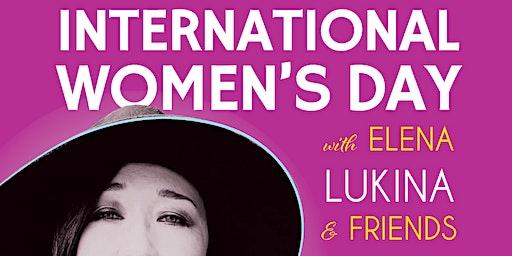 International Women's Day with Elena Lukina & Friends