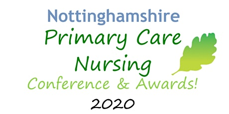 Postponed until later this year - Nottinghamshire Primary Care Nursing Conference and Awards! tickets