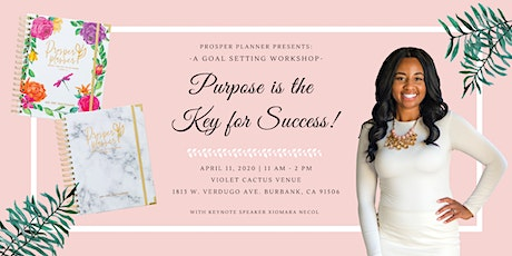 Achieving Your Goals: Purpose is the Key For Success! tickets