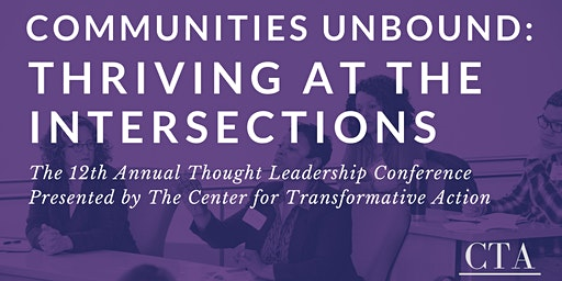Communities Unbound: THRIVING AT THE INTERSECTIONS