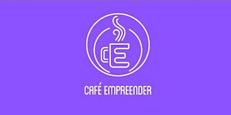 Café Empreender Edição 10 ingressos
