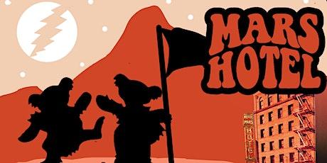 Mars Hotel: Grateful Dead Tribute tickets