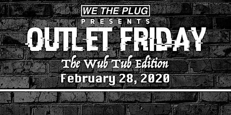 Outlet Friday: The Wub Tub Edition || Myth Nightclub Terrace 02.28.2020 tickets