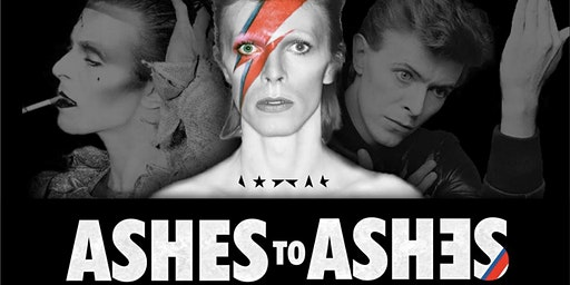 Ashes To Ashes The David Bowie Experience