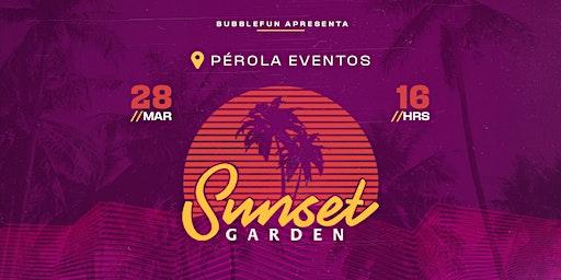 Sunset Garden - 4 Anos!