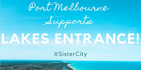 Bushfire Response Lakes Entrance Sister City Port Melbourne Launch tickets