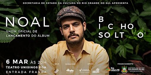 Show Oficial de Lançamento do Álbum Bicho Solto @NOAL