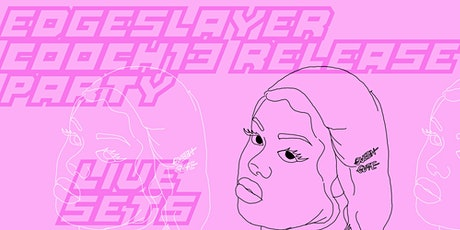 EDGESLAYER C00CHI3 Release Party tickets