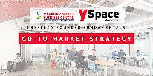 Founder Fundamentals - Go To Market Strategy