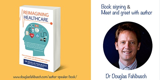Reimagining Healthcare by Douglas Fahlbusch - Meet and greet