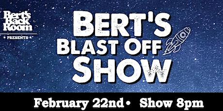 Bert's Blast Off Show tickets