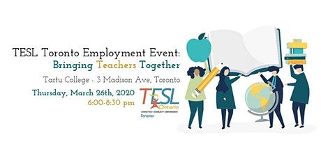 TESL Toronto Employment Event: Bringing Teachers Together tickets