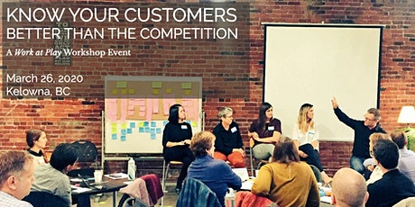 Know Your Customers Better Than Your Competition - Kelowna tickets