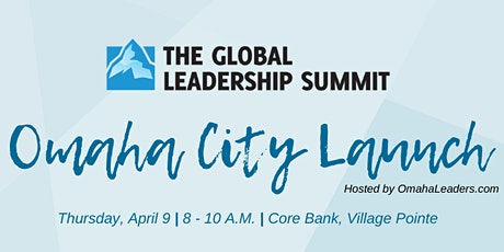 Global Leadership Summit 2020 Omaha City Launch--Hosted by OmahaLeaders.com tickets