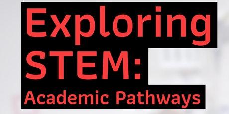 Exploring STEM: Academic Pathways tickets