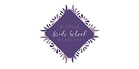 Portland Bride School Workshop | Spring 2020 tickets