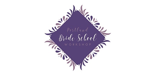 Portland Bride School Workshop | Spring 2020