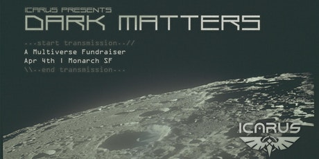 ICARUS Presents: Dark Matters | A Multiverse Fundraiser tickets