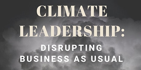 Climate Leadership: Disrupting Business As Usual tickets