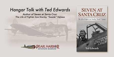 """Free Hangar Talk: The Life of Fighter Ace Stanley """"Swede"""" Vejtasa tickets"""