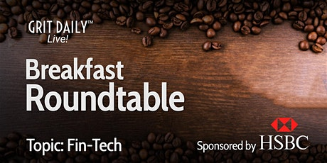 Grit Daily Fintech Business Breakfast Roundtable tickets