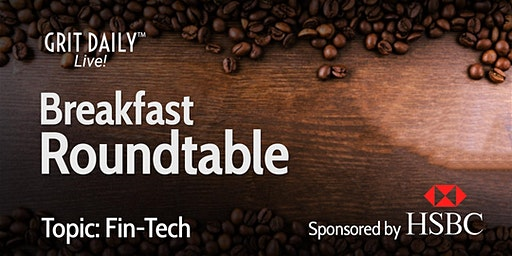 Grit Daily Fintech Business Breakfast Roundtable