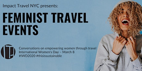 Impact Travel NYC Presents: International Women's Day tickets